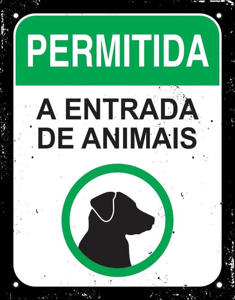 Placa Sinalizadora Poliestireno Dizeres: PERMITIDA A ENTRADA DE ANIMAIS- 18 x 23 cm  - Reis Lixeiras