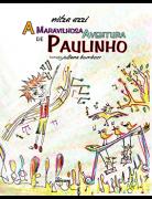 A maravilhosa aventura de Paulinho