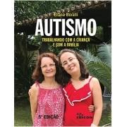 AUTISMO: trabalhando com a criança  e com a família - 5ª edição