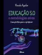 Educação 5.0 e metodologias ativas  guia prático para o professor
