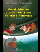 Frank Sinatra e a galinha Clara na Mata Atlântica