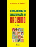 O PAPEL DA ESCOLA NA DESCONSTRUÇÃO DO RACISMO