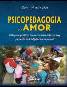 Psicopedagogia do amor : diálogos e praticas do processo transformativo