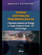 TEORIAS EXISTENCIAIS - FENOMENOLÓGICAS