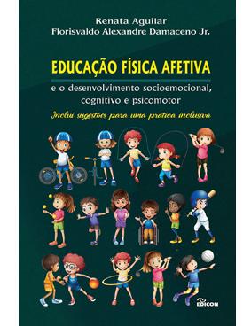 Educação física afetiva e o desenvolvimento socioemocional, cognitivo e psicomotor