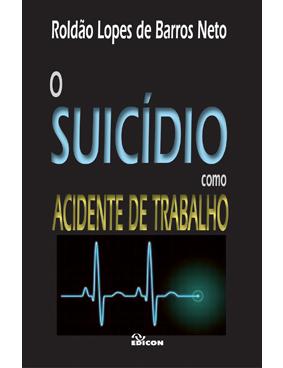 O Suicídio como acidente de trabalho