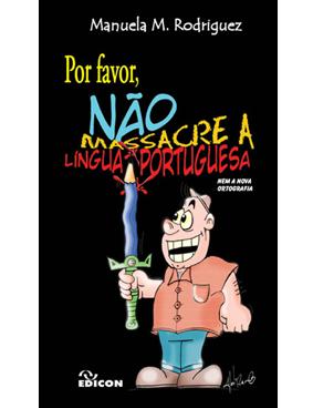 Por favor, não massacre a língua portuguesa