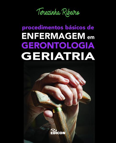 Procedimentos básicos de enfermagem em gerontologia : geriatria