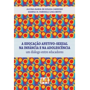 A EDUCAÇÃO AFETIVO-SEXUAL NA INFÂNCIA E NA ADOLECÊNCIA