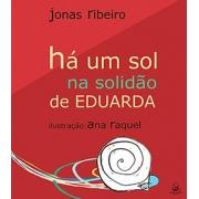HÁ UM SOL NA SOLIDÃO DE EDUARDA