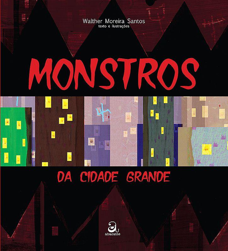 MONSTROS DA CIDADE GRANDE
