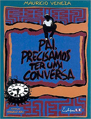 PAI, PRECISAMOS TER UMA CONVERSA
