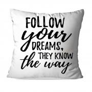 ALMOFADA OU CAPA FOLLOW DREAMS