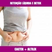 CACTIX E ALTILIX - RETENÇÃO LIQUIDA E DETOX