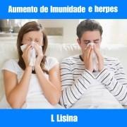 L LISINA - AUMENTO IMUNIDADE E HERPES
