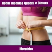 MERATRIM - EMAGRECEDOR E REDUTOR DE MEDIDAS