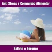 SAFFRIN & SERENZO - STRESS, ANSIEDADE E COMPULSÃO ALIMENTAR