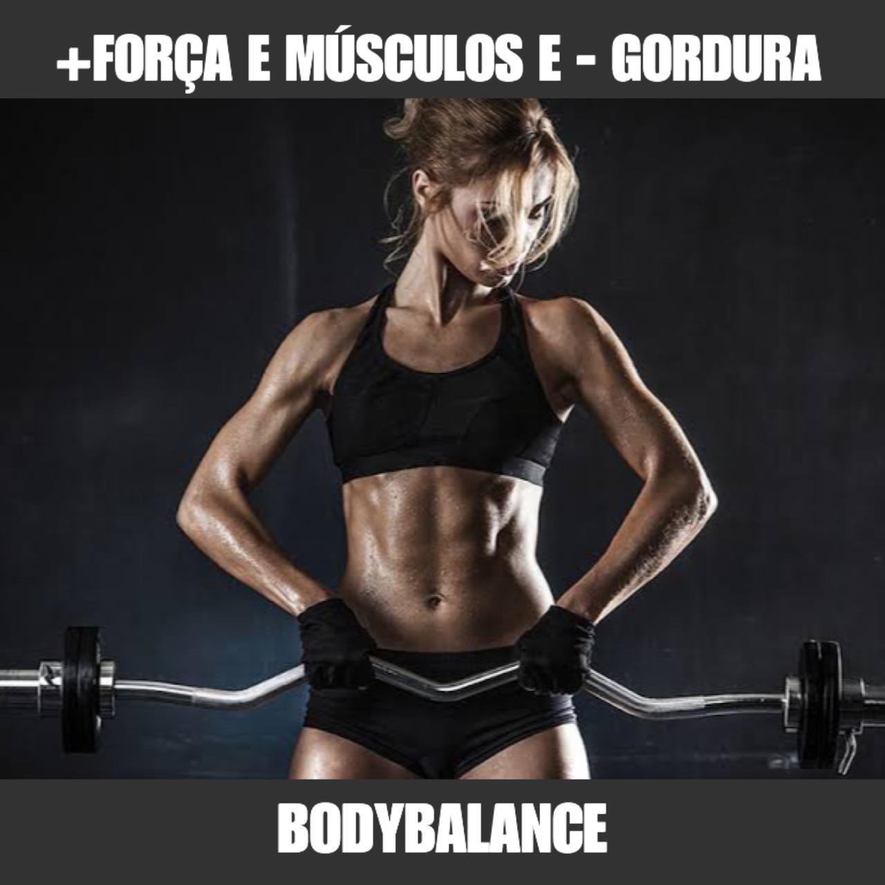 BODY BALANCE - GANHO DE FORÇA E MASSA MUSCULAR