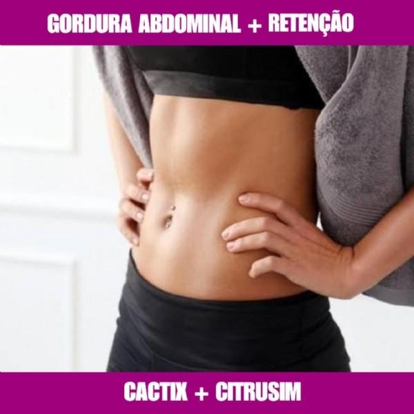 CACTIX & CITRUSIM - GORDURA ABDOMINAL E RETENÇÃO LÍQUIDA