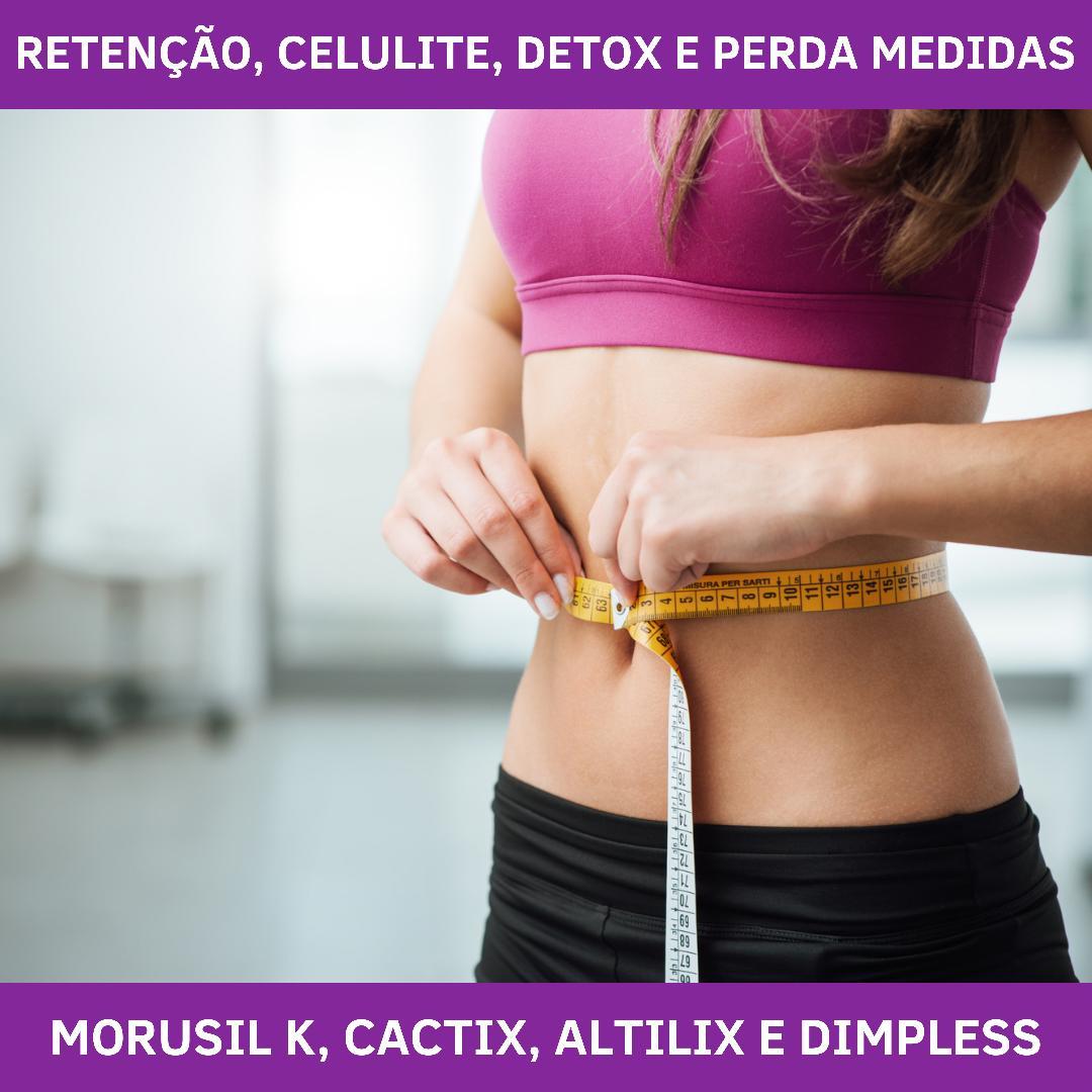 CACTIX, MORUSIL K, ALTILIX & DIMPLESS - PERDA DE MEDIDAS, DETOXIFICAÇÃO E CELULITE