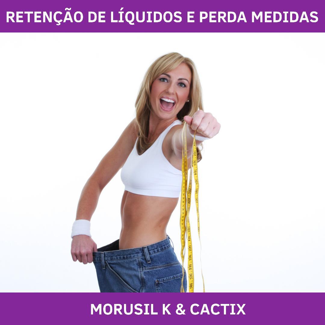 MORUSIL K & CACTIX - REDUÇÃO DE MEDIDAS E RETENÇÃO LÍQUIDA