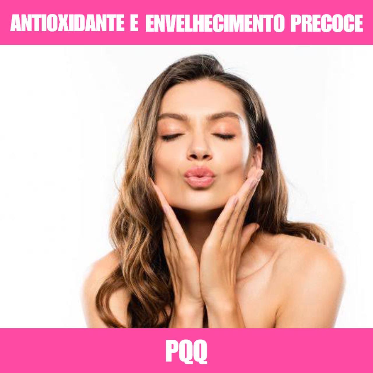 PQQ - ANTIOXIDANTE E ENVELHECIMENTO PRECOCE