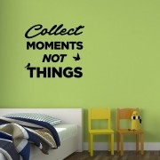Adesivo de Parede Collect Moments Not Things