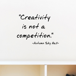 Adesivo de Parede Creativity is not a Competition