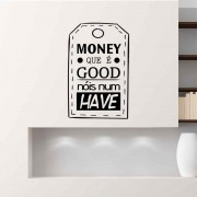 Adesivo de Parede Money Que é Good