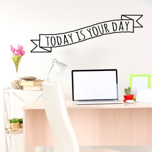 Adesivo de Parede Today is Your Day