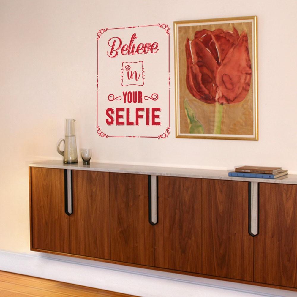Adesivo de Parede Believer In Your Selfie