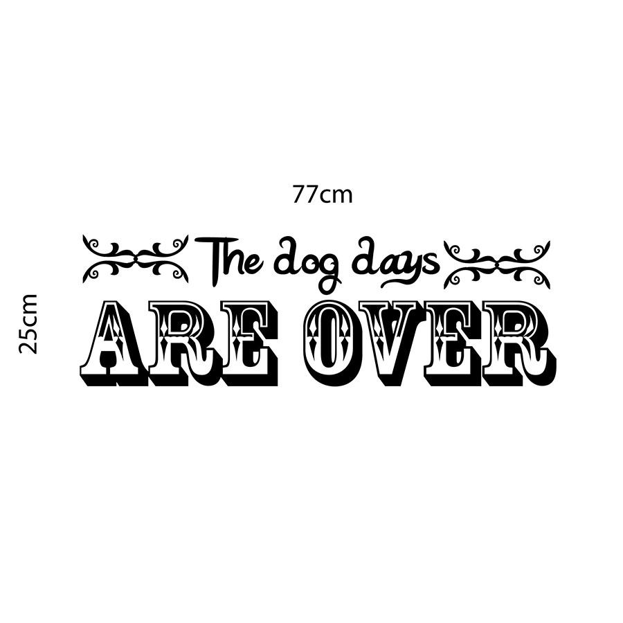 Adesivo de Parede Dog Days Are Over