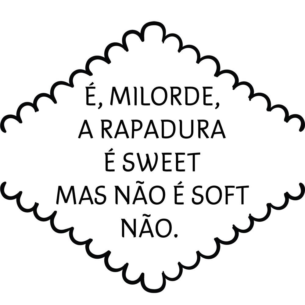 Adesivo de Parede Frase É Milorde , a Rapadura É Sweet