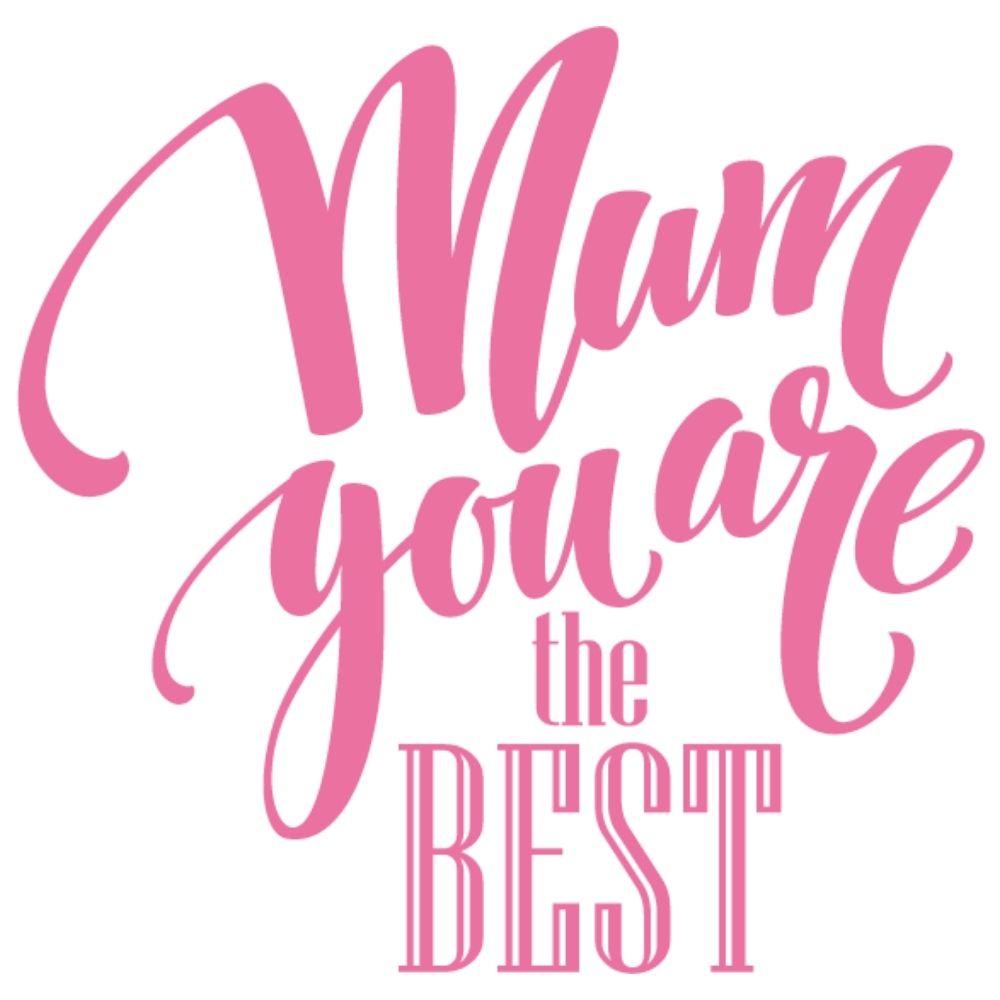 Adesivo de Parede Mom You Are The Best