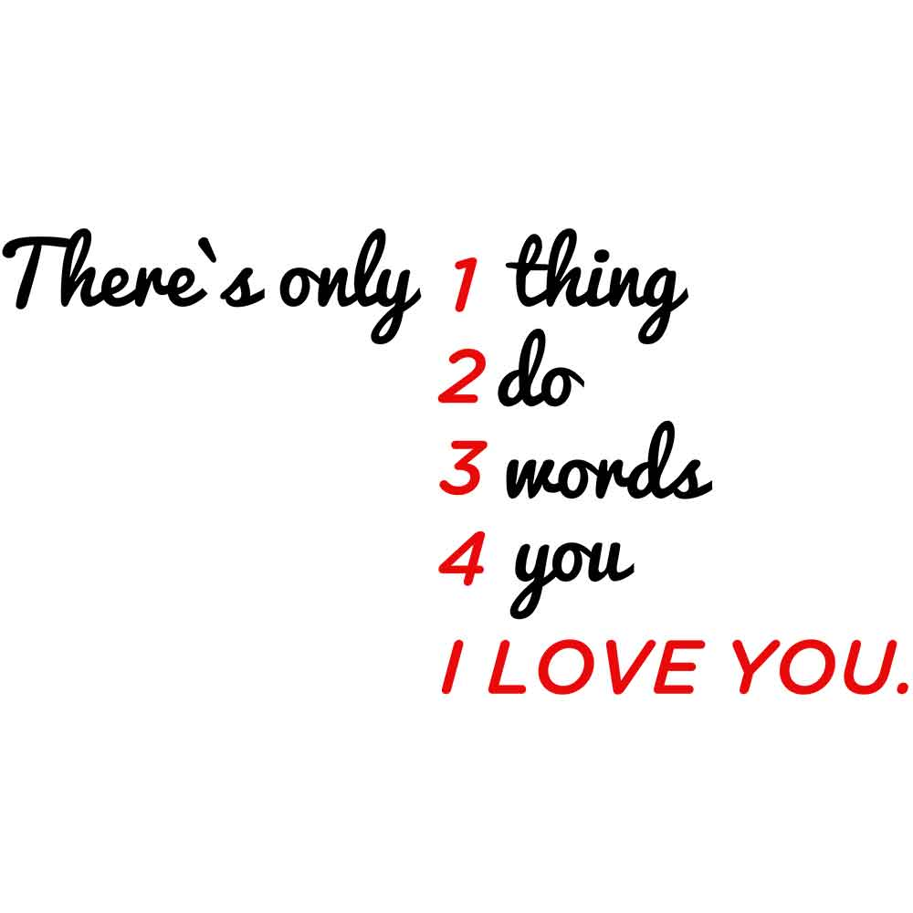 Adesivo de Parede There`s Only 1 Thing