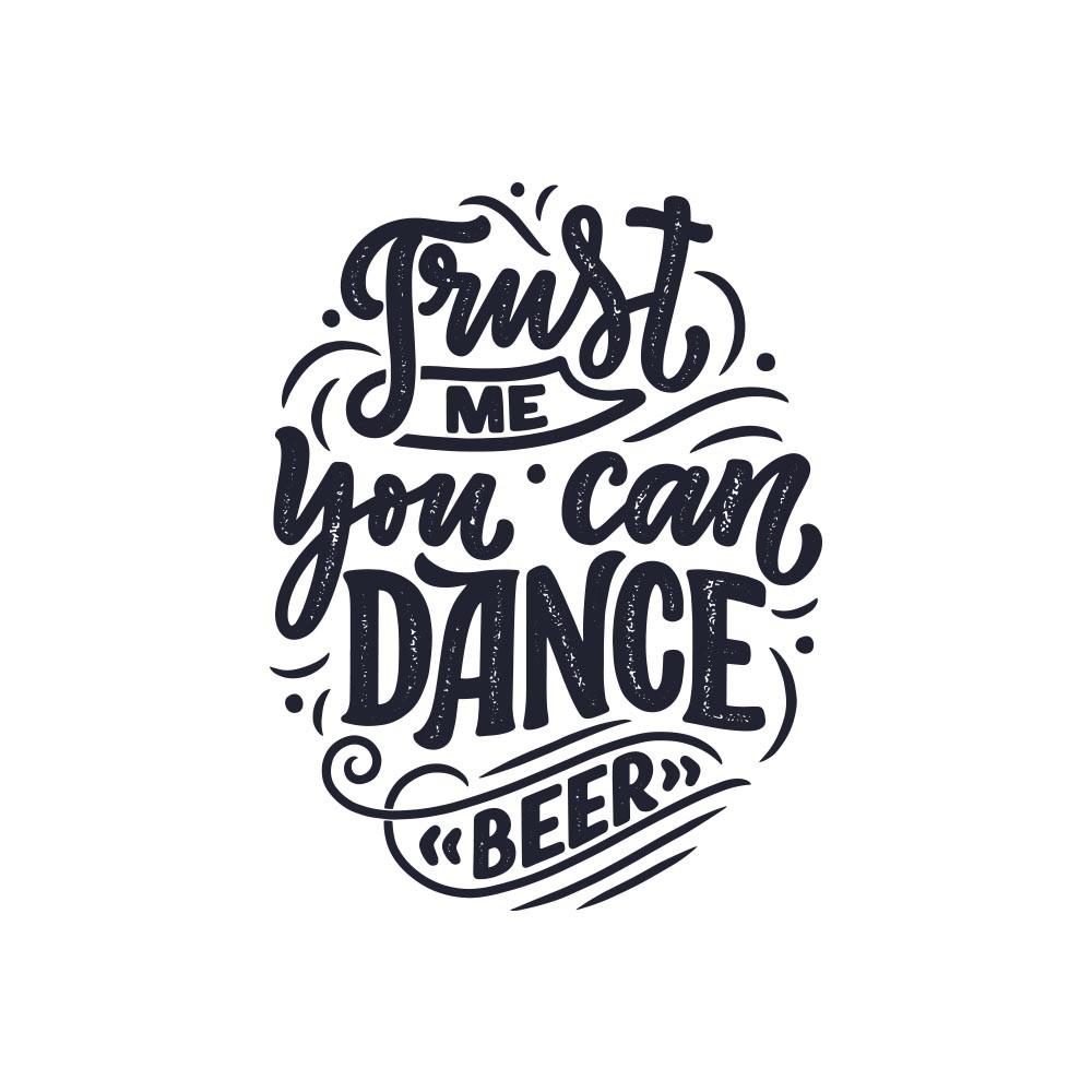 Adesivo de Parede Trust Me you can dance beer