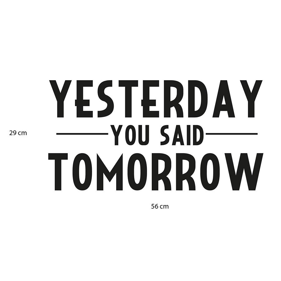 Adesivo de Parede Yesterday You-Said Tomorrow