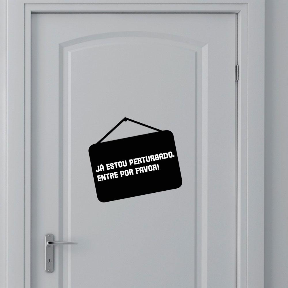 Adesivo de Porta Já Estou Perturbado.
