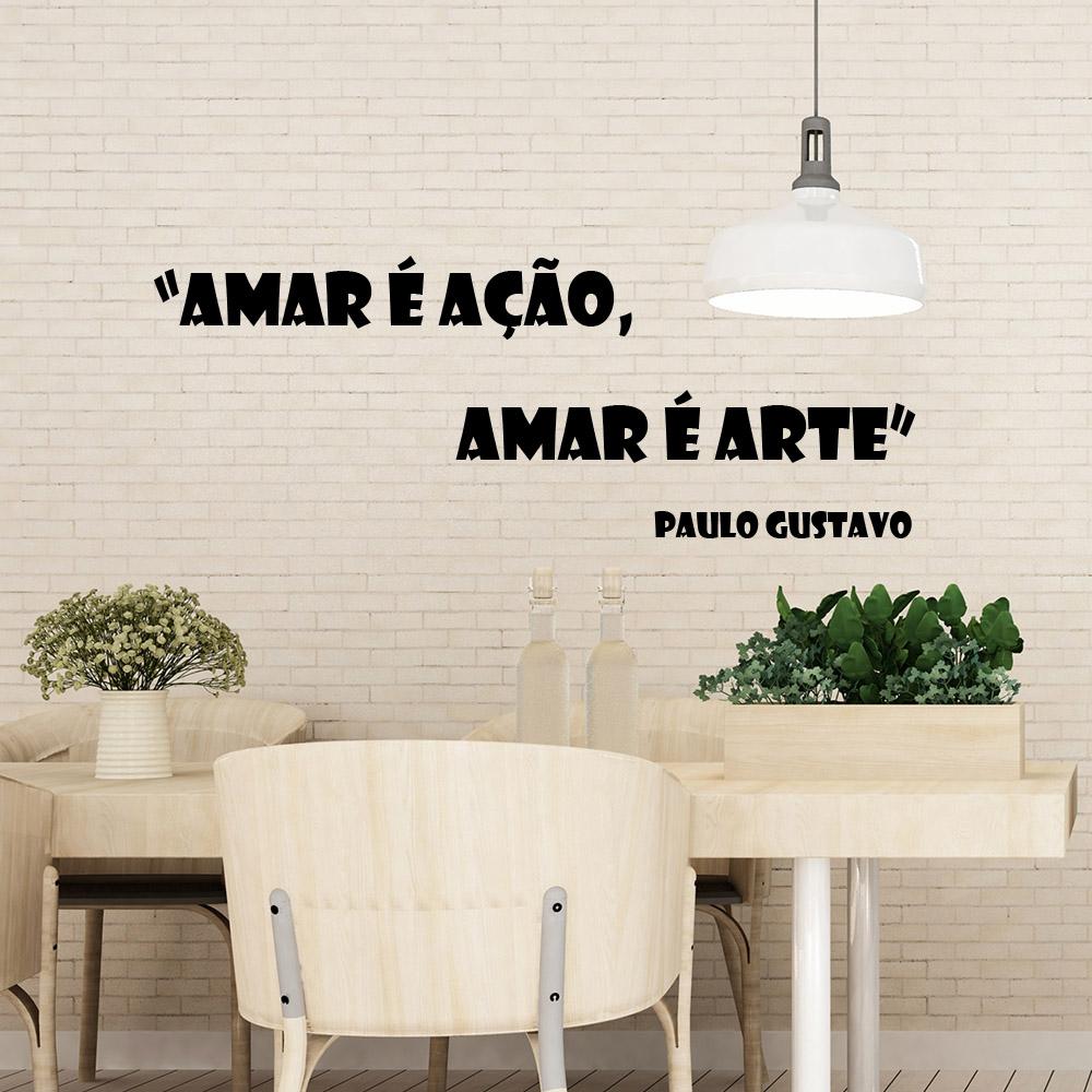 Adesivo Frase Paulo Gustavo Amar é ação, Amar é Arte!