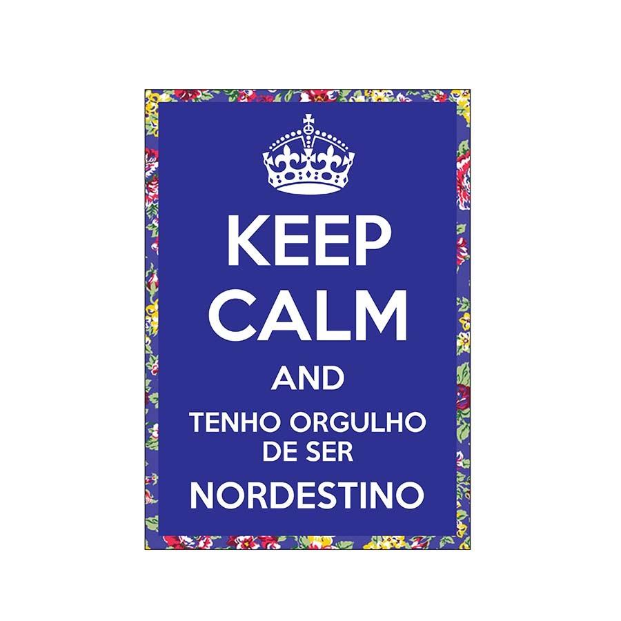 Adesivo Keep Calm and Tenho Orgulho de Ser Nordestino