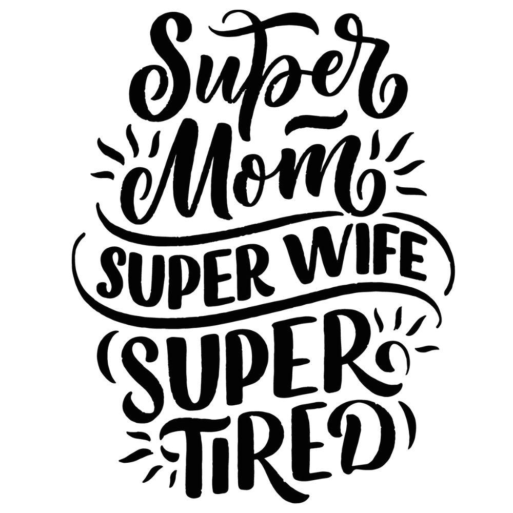 Adesivo Parede Super Mom Super Wife Super Tired