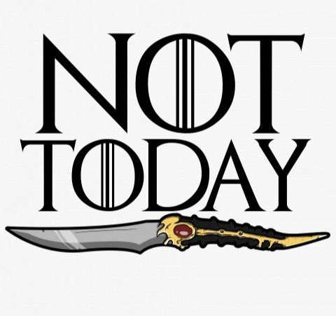 Not today  Game of Thrones