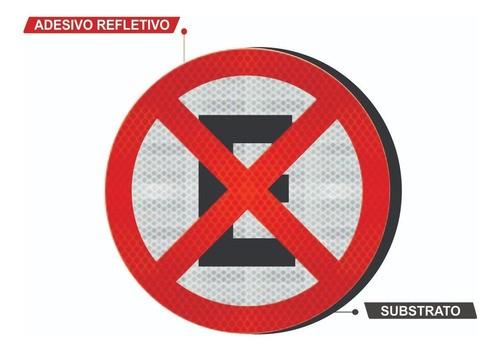 Placa De Trânsito Proibido Parar E Estacionar Grau Técnico I R-6c - 50x50cm