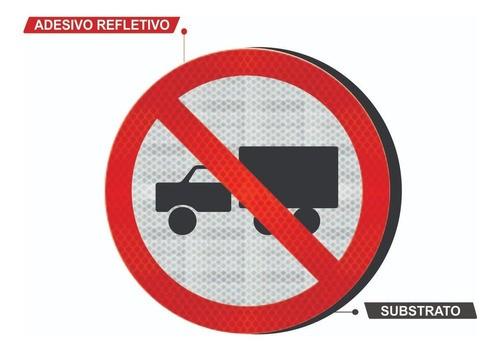Placa Proibido Trânsito Caminhões R-9 Grau Técnico Comercial - 50x50cm