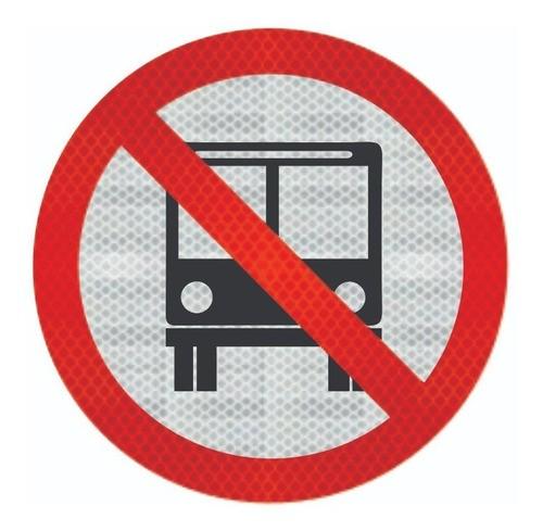 Placa Proibido Trânsito De Ônibus Refletivo R-38 Grau Técnico Comercial - 50x50cm