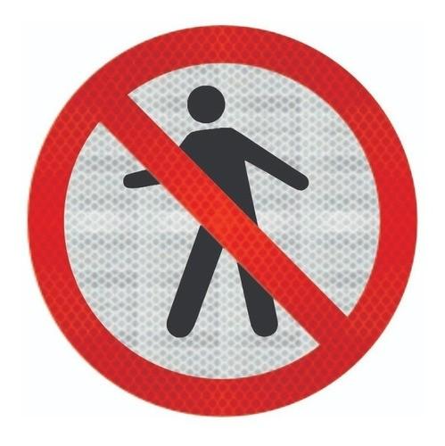 Placa Proibido Trânsito De Pedestre Refletivo R-29 Grau Técnico Comercial - 50x50cm