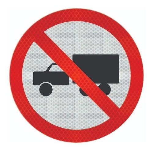 Placa R-9 (proibido Trânsito De Caminhões) Grau Técnico I