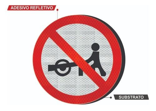 Placa Trânsito Proibido A Carros De Mão Refletivo R-40 Grau Técnico I - 50x50cm