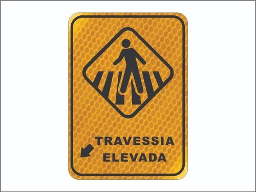 Placa Travessia Elevada - 50x70 - Grau Técnico I