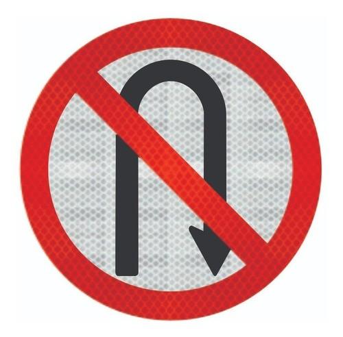 Placas Proibido Retornar A Direita Refletivo R-5b Grau Técnico Comercial - 50x50cm